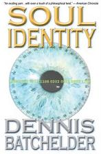 Soul Identity - Dennis Batchelder's debut novel